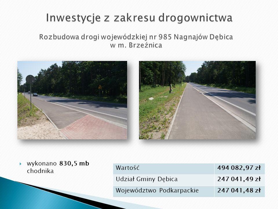 Wartość494 082,97 zł Udział Gminy Dębica247 041,49 zł Województwo Podkarpackie247 041,48 zł  wykonano 830,5 mb chodnika