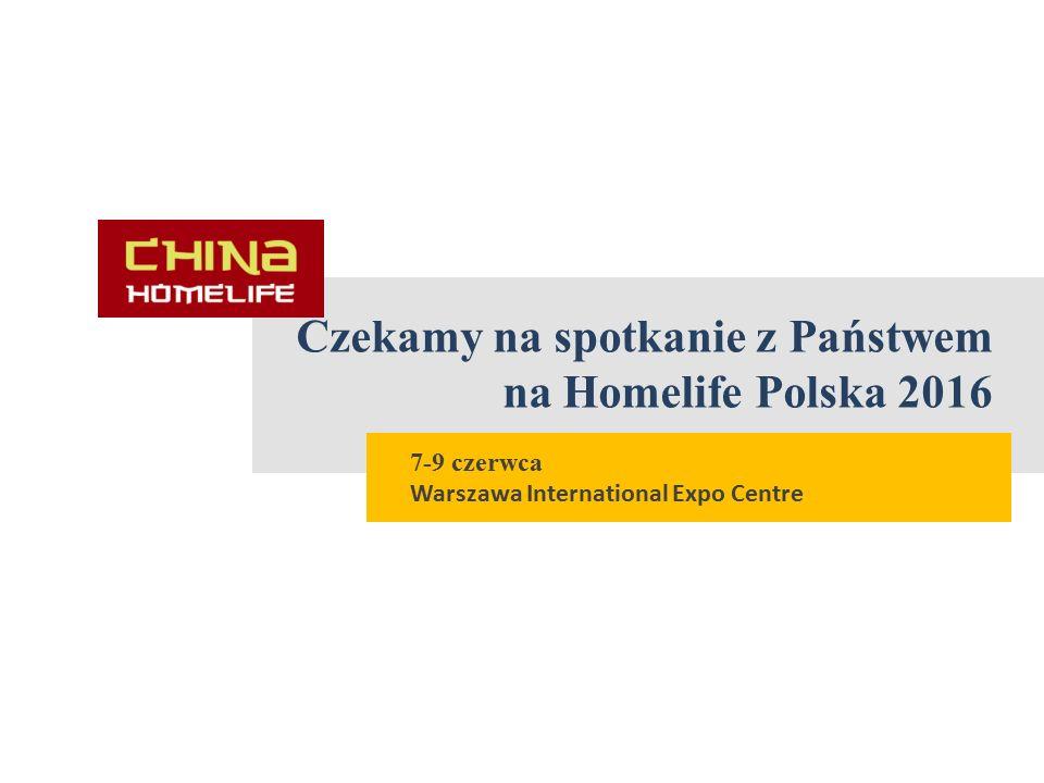 Czekamy na spotkanie z Państwem na Homelife Polska 2016 7-9 czerwca Warszawa International Expo Centre