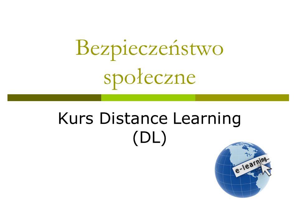 Bezpieczeństwo społeczne Kurs Distance Learning (DL)