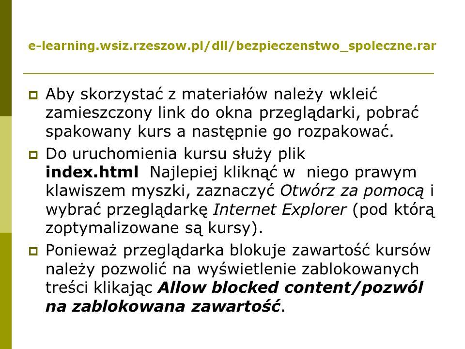e-learning.wsiz.rzeszow.pl/dll/bezpieczenstwo_spoleczne.rar  Aby skorzystać z materiałów należy wkleić zamieszczony link do okna przeglądarki, pobrać
