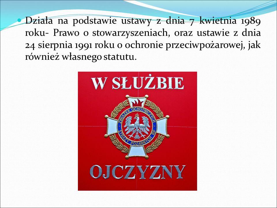 Działa na podstawie ustawy z dnia 7 kwietnia 1989 roku- Prawo o stowarzyszeniach, oraz ustawie z dnia 24 sierpnia 1991 roku o ochronie przeciwpożarowe