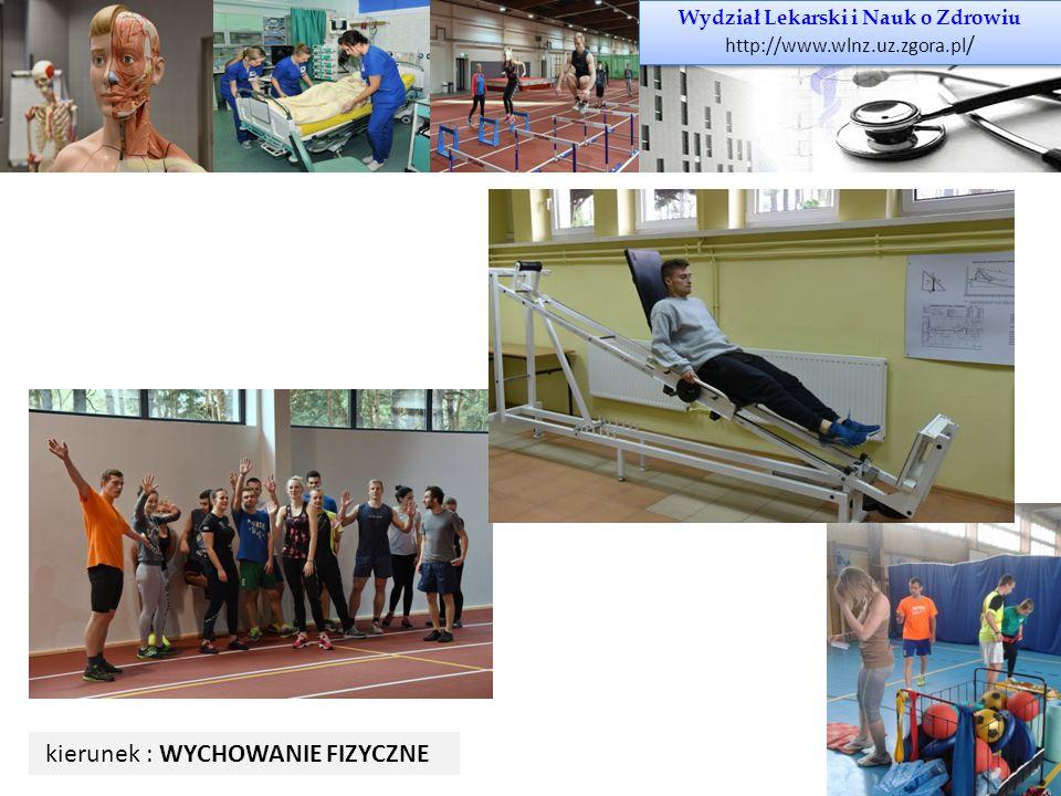 Wydział Lekarski i Nauk o Zdrowiu http://www.wlnz.uz.zgora.pl / Wydział Lekarski i Nauk o Zdrowiu http://www.wlnz.uz.zgora.pl / kierunek : WYCHOWANIE