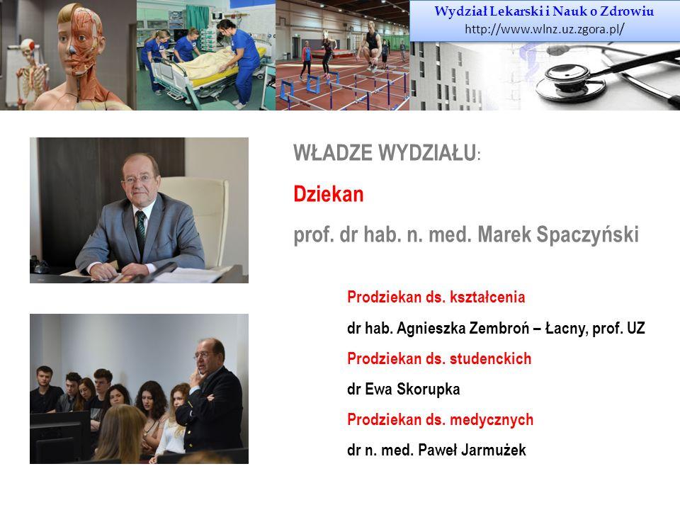 Wydział Lekarski i Nauk o Zdrowiu http://www.wlnz.uz.zgora.pl / Wydział Lekarski i Nauk o Zdrowiu http://www.wlnz.uz.zgora.pl / WŁADZE WYDZIAŁU : Dzie