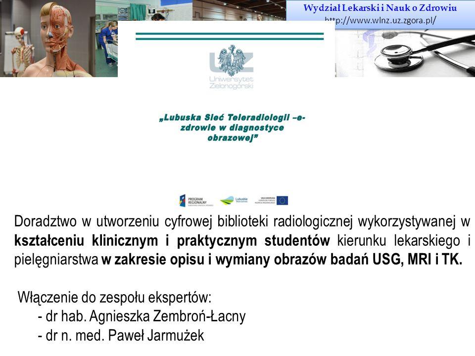 Wydział Lekarski i Nauk o Zdrowiu http://www.wlnz.uz.zgora.pl / Wydział Lekarski i Nauk o Zdrowiu http://www.wlnz.uz.zgora.pl / Doradztwo w utworzeniu