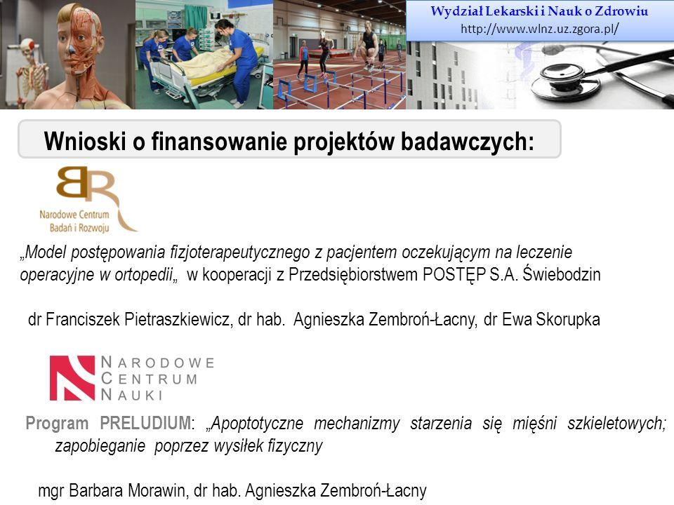 Wydział Lekarski i Nauk o Zdrowiu http://www.wlnz.uz.zgora.pl / Wydział Lekarski i Nauk o Zdrowiu http://www.wlnz.uz.zgora.pl / Wnioski o finansowanie