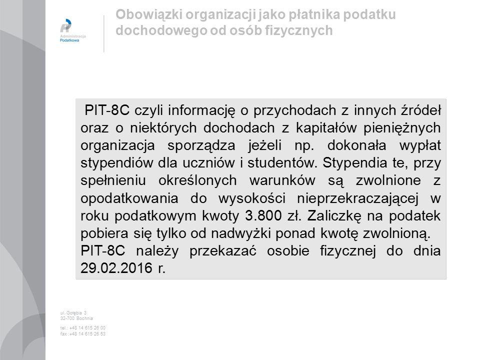 PIT-8C czyli informację o przychodach z innych źródeł oraz o niektórych dochodach z kapitałów pieniężnych organizacja sporządza jeżeli np.