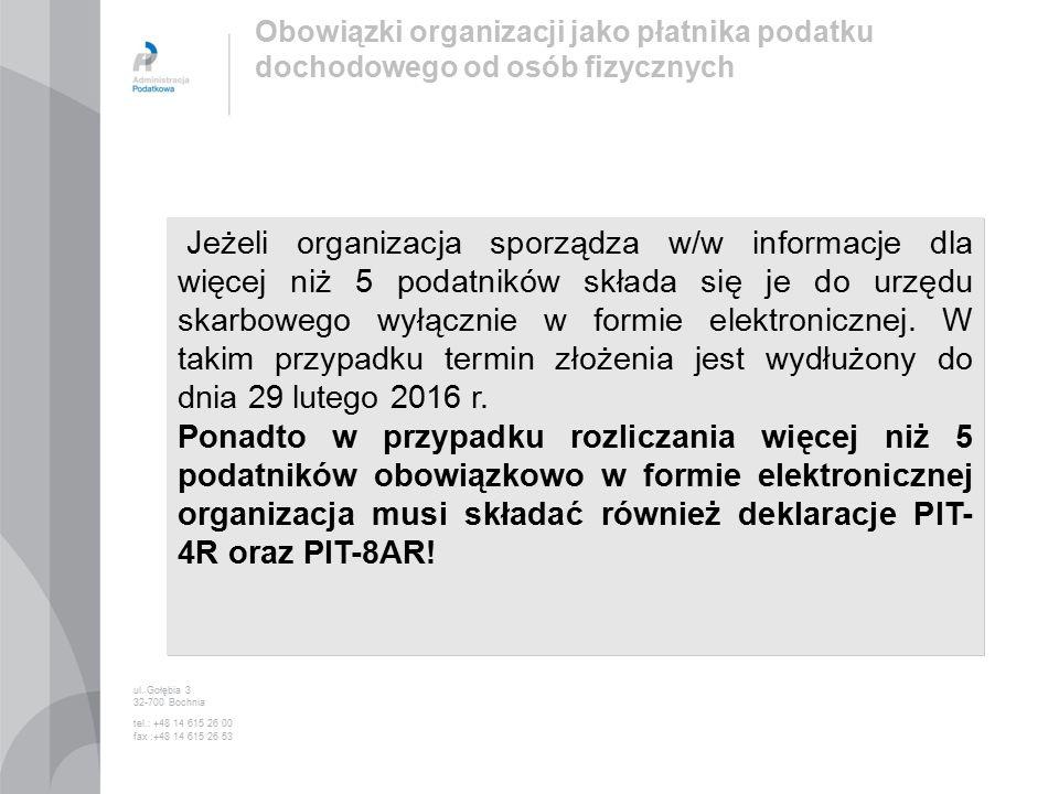 Jeżeli organizacja sporządza w/w informacje dla więcej niż 5 podatników składa się je do urzędu skarbowego wyłącznie w formie elektronicznej.