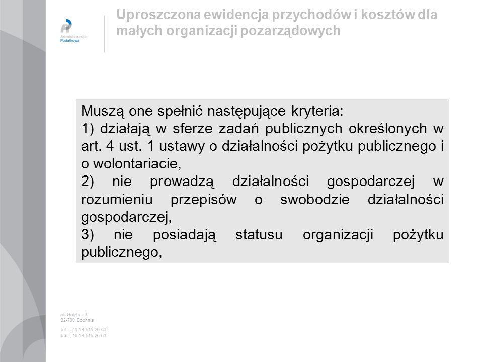 Muszą one spełnić następujące kryteria: 1) działają w sferze zadań publicznych określonych w art.