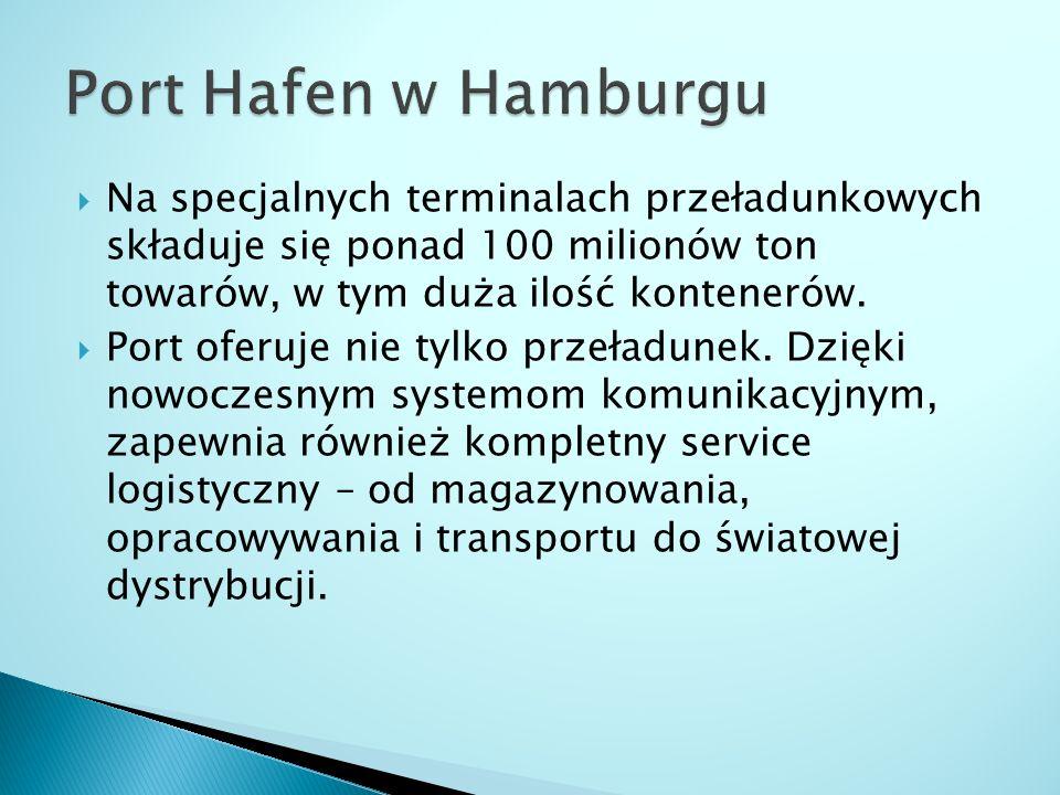  Na specjalnych terminalach przeładunkowych składuje się ponad 100 milionów ton towarów, w tym duża ilość kontenerów.  Port oferuje nie tylko przeła