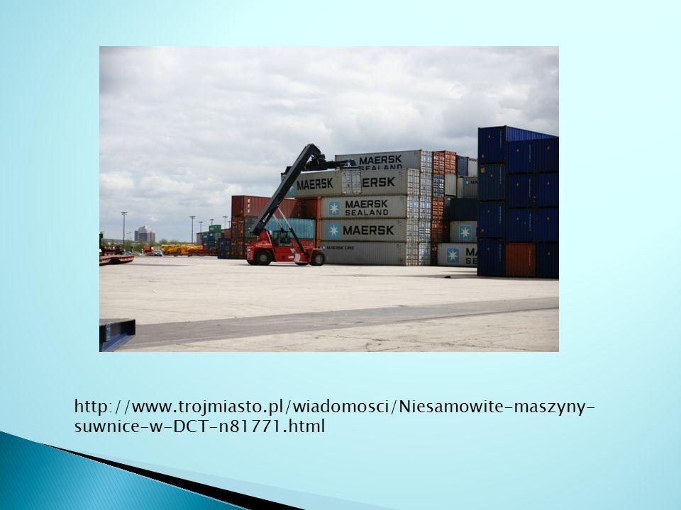 http://www.trojmiasto.pl/wiadomosci/Niesamowite-maszyny- suwnice-w-DCT-n81771.html