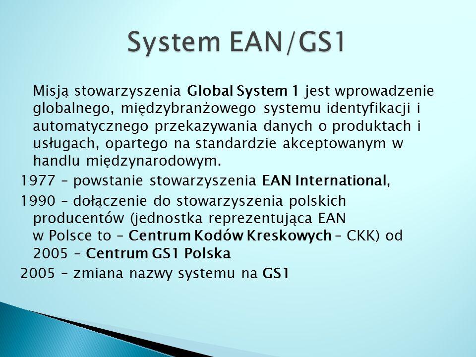 Misją stowarzyszenia Global System 1 jest wprowadzenie globalnego, międzybranżowego systemu identyfikacji i automatycznego przekazywania danych o prod