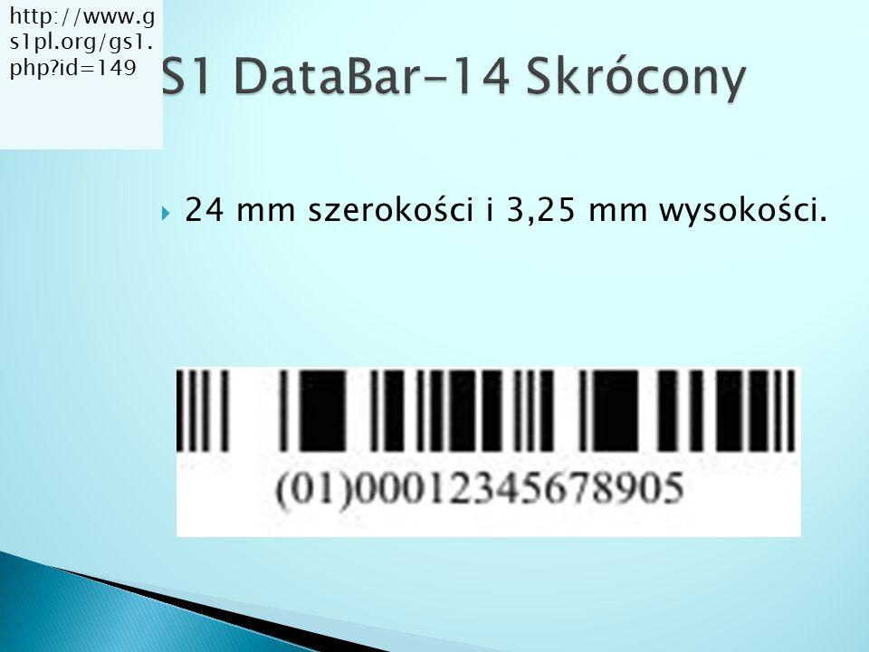  24 mm szerokości i 3,25 mm wysokości. http://www.g s1pl.org/gs1. php?id=149