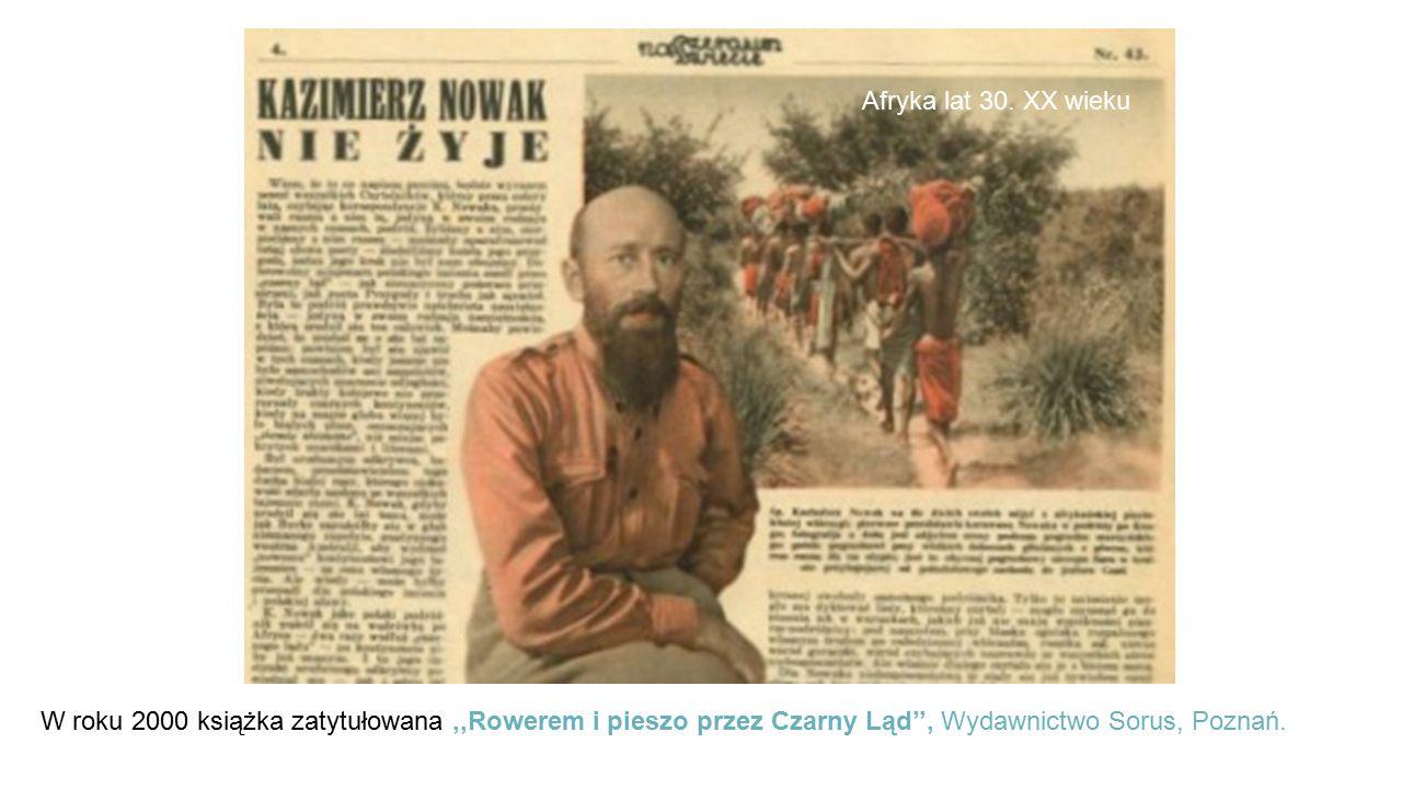 W roku 2000 książka zatytułowana,,Rowerem i pieszo przez Czarny Ląd'', Wydawnictwo Sorus, Poznań. Afryka lat 30. XX wieku