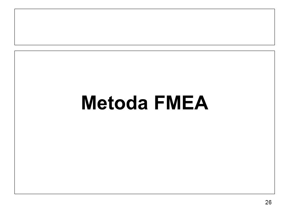Metoda FMEA 26