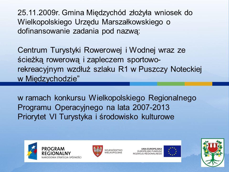 16.04.2010r.Gmina Międzychód podpisała Umowę na dofinansowanie i rozpoczęła realizację inwestycji.