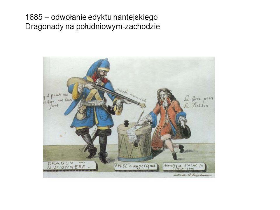 1685 – odwołanie edyktu nantejskiego Dragonady na południowym-zachodzie