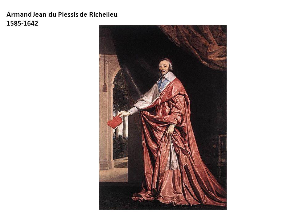 Armand Jean du Plessis de Richelieu 1585-1642