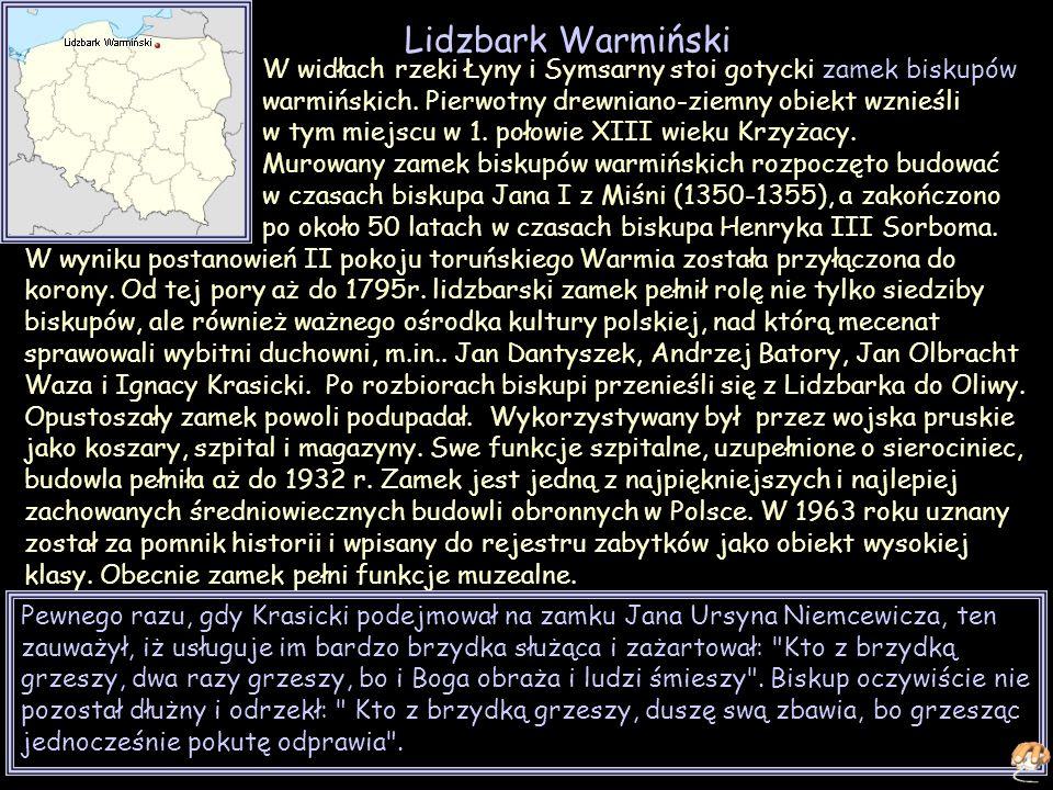 Lidzbark Warmiński W widłach rzeki Łyny i Symsarny stoi gotycki zamek biskupów warmińskich.