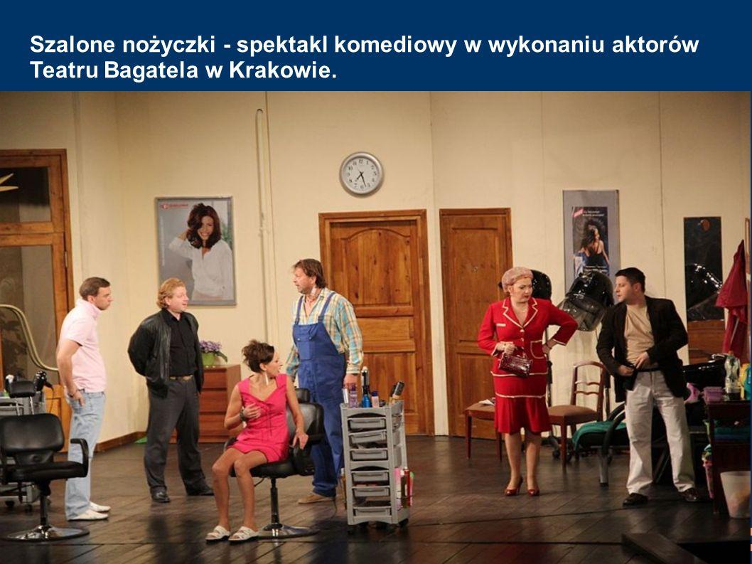 Szalone nożyczki - spektakl komediowy w wykonaniu aktorów Teatru Bagatela w Krakowie.