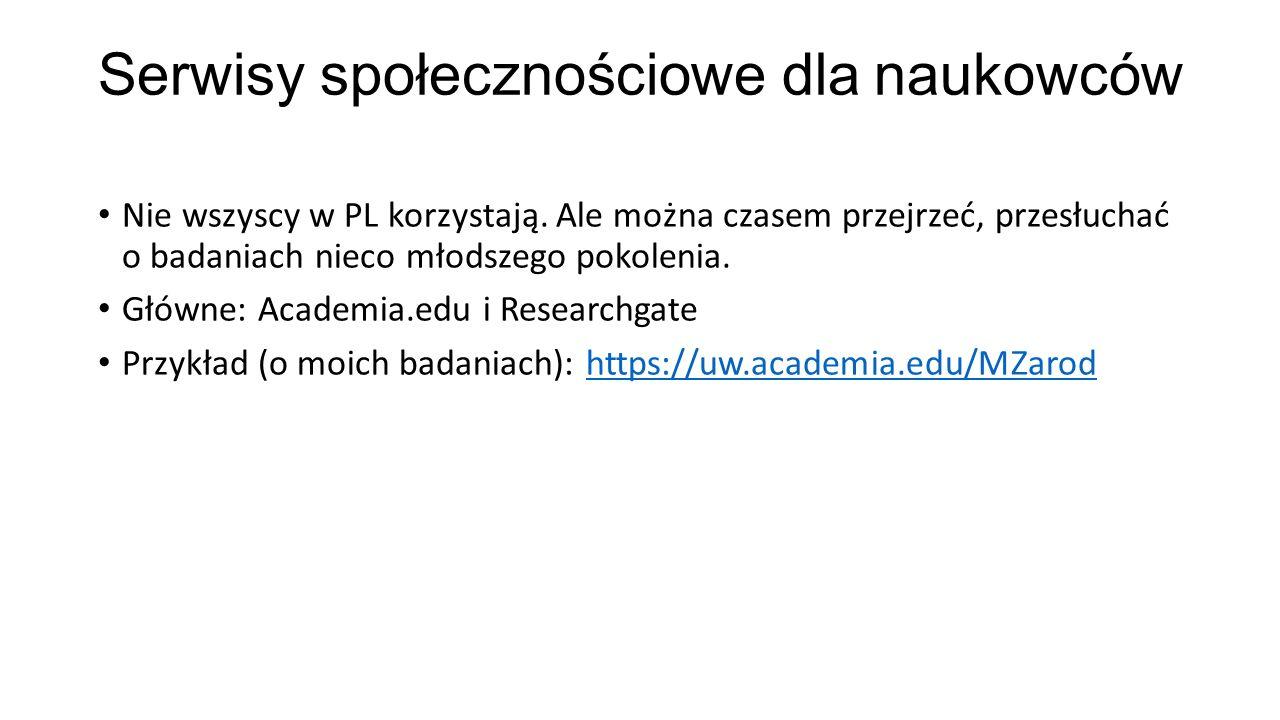 Serwisy społecznościowe dla naukowców Nie wszyscy w PL korzystają.