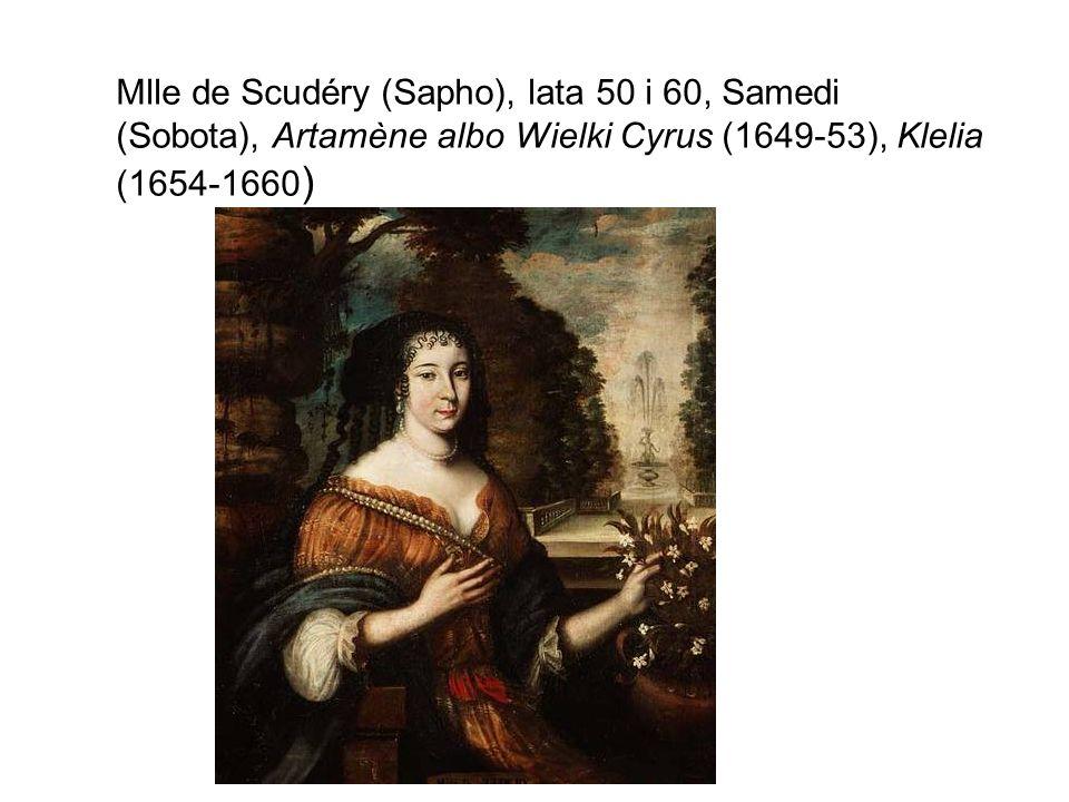 Mlle de Scudéry (Sapho), lata 50 i 60, Samedi (Sobota), Artamène albo Wielki Cyrus (1649-53), Klelia (1654-1660 )
