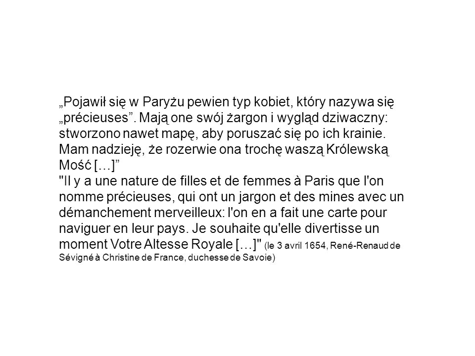 """""""Pojawił się w Paryżu pewien typ kobiet, który nazywa się """"précieuses ."""