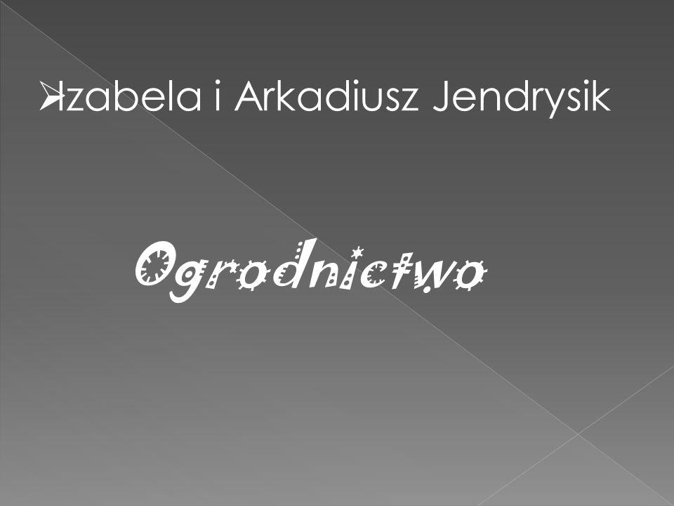  Izabela i Arkadiusz Jendrysik Ogrodnictwo