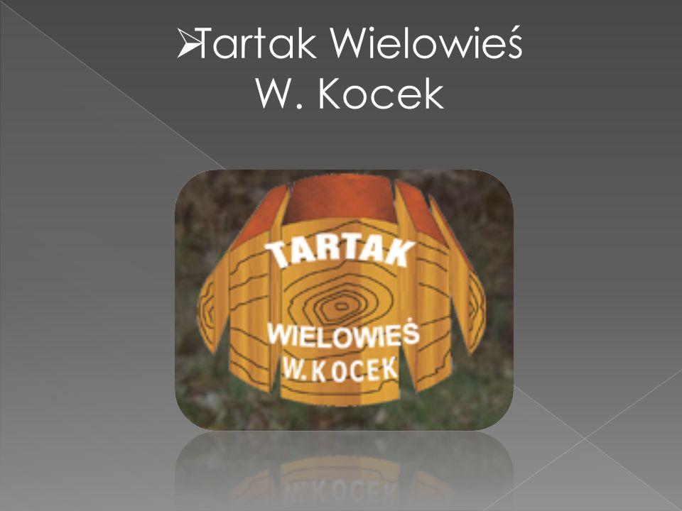  Tartak Wielowieś W. Kocek