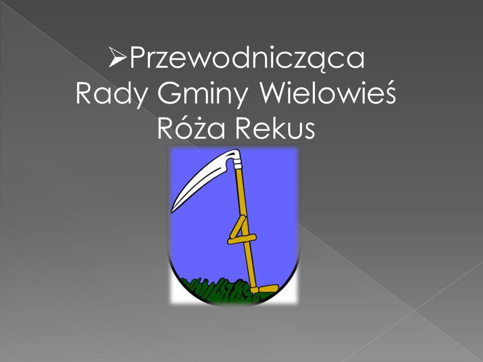  Przewodnicząca Rady Gminy Wielowieś Róża Rekus