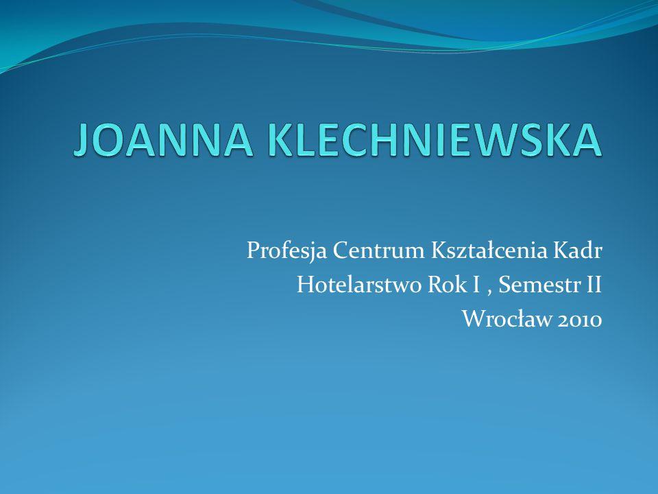 Profesja Centrum Kształcenia Kadr Hotelarstwo Rok I, Semestr II Wrocław 2010