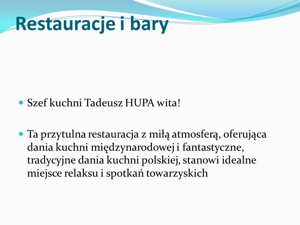 Restauracje i bary Szef kuchni Tadeusz HUPA wita.