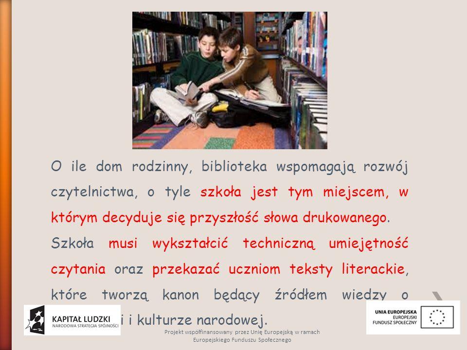 O ile dom rodzinny, biblioteka wspomagają rozwój czytelnictwa, o tyle szkoła jest tym miejscem, w którym decyduje się przyszłość słowa drukowanego. Sz