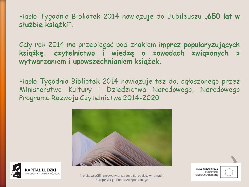 """Hasło Tygodnia Bibliotek 2014 nawiązuje do Jubileuszu """"650 lat w służbie książki"""". Cały rok 2014 ma przebiegać pod znakiem imprez popularyzujących ksi"""