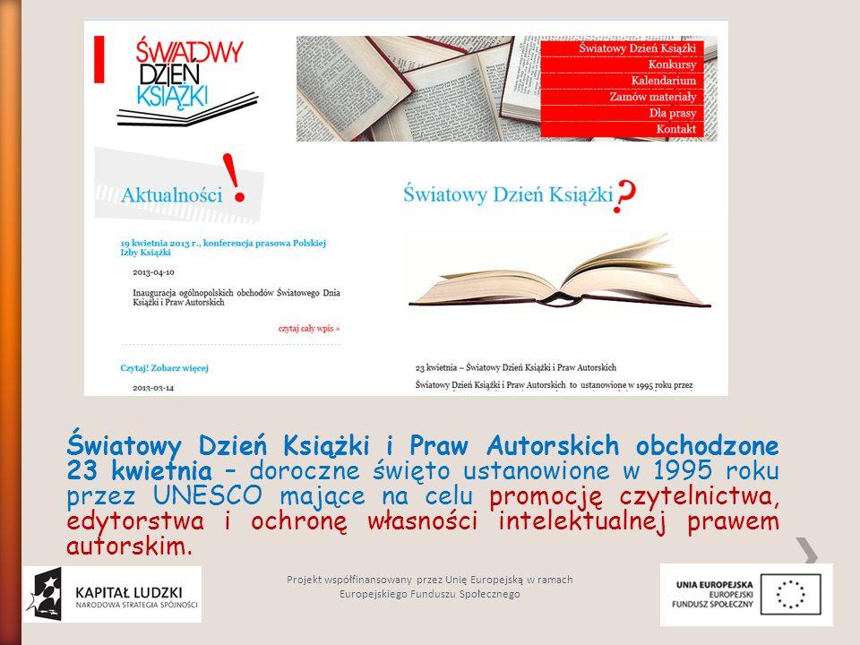 Światowy Dzień Książki i Praw Autorskich obchodzone 23 kwietnia – doroczne święto ustanowione w 1995 roku przez UNESCO mające na celu promocję czyteln