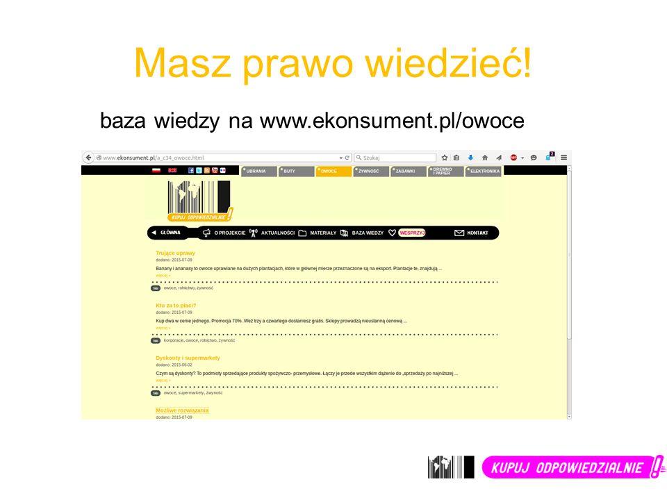 Masz prawo wiedzieć! baza wiedzy na www.ekonsument.pl/owoce