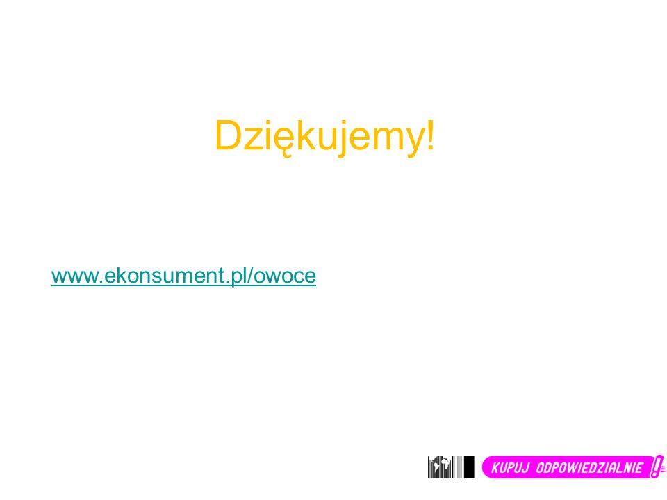 Dziękujemy! www.ekonsument.pl/owoce