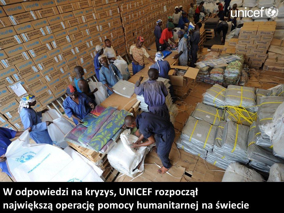 W odpowiedzi na kryzys, UNICEF rozpoczął największą operację pomocy humanitarnej na świecie