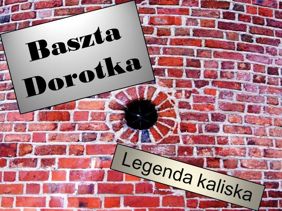 B a s z t a D o r o t k a Legenda kaliska
