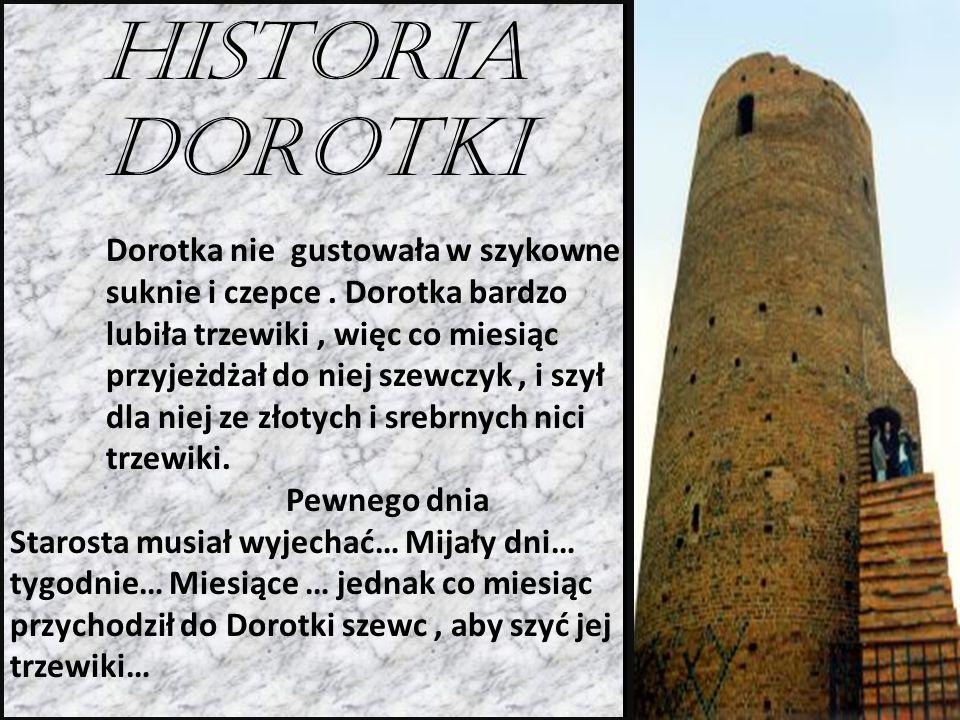 Historia Dorotki Dorotka nie gustowała w szykowne suknie i czepce.