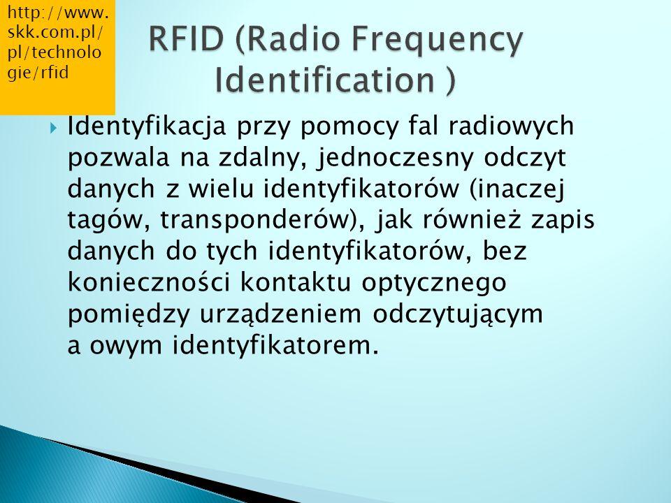  Identyfikacja przy pomocy fal radiowych pozwala na zdalny, jednoczesny odczyt danych z wielu identyfikatorów (inaczej tagów, transponderów), jak rów