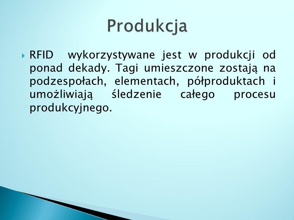  Technologia RFID służy do śledzenia półproduktów, wyrobów gotowych w całych łańcuchu dostaw aż do momentu utylizacji danego produktu.