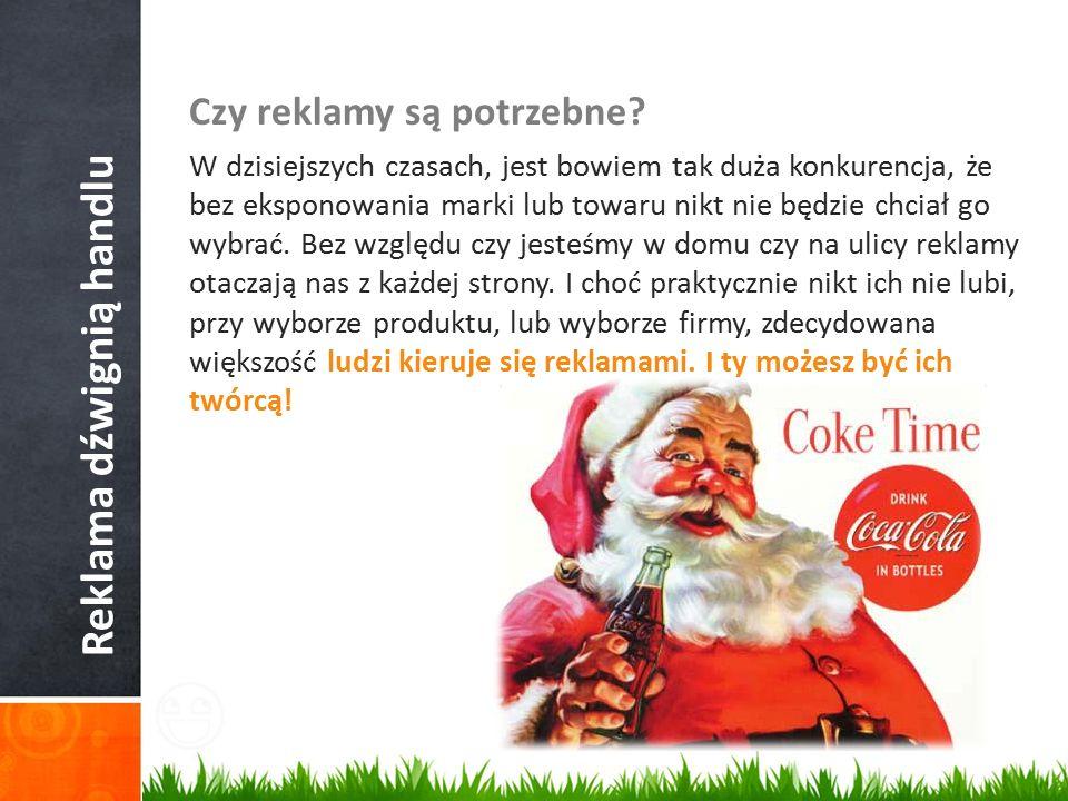 Reklama dźwignią handlu Czy reklamy są potrzebne.