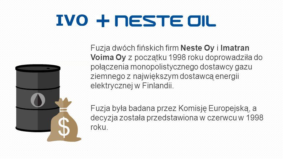 Fuzja dwóch fińskich firm Neste Oy i Imatran Voima Oy z początku 1998 roku doprowadziła do połączenia monopolistycznego dostawcy gazu ziemnego z największym dostawcą energii elektrycznej w Finlandii.