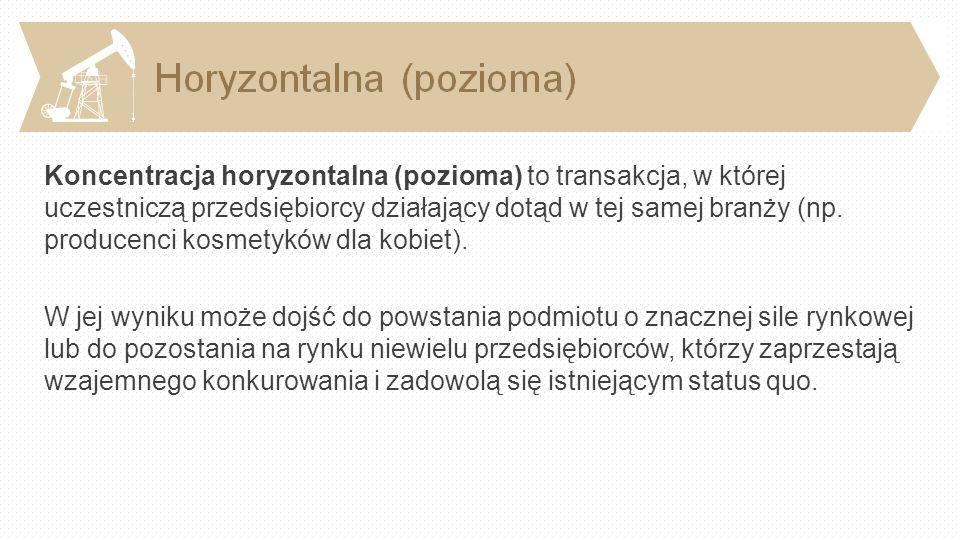 Koncentracja horyzontalna (pozioma) to transakcja, w której uczestniczą przedsiębiorcy działający dotąd w tej samej branży (np. producenci kosmetyków