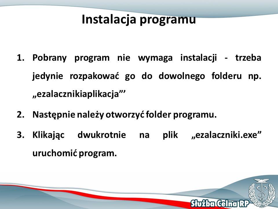 Instalacja programu 1.Pobrany program nie wymaga instalacji - trzeba jedynie rozpakować go do dowolnego folderu np.