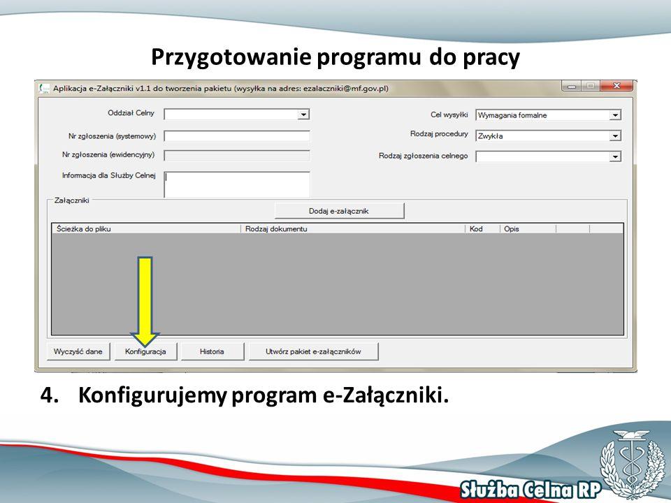Przygotowanie programu do pracy 4.Konfigurujemy program e-Załączniki.