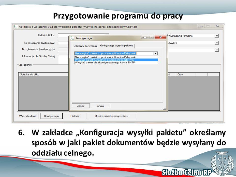 """Przygotowanie programu do pracy 6.W zakładce """"Konfiguracja wysyłki pakietu określamy sposób w jaki pakiet dokumentów będzie wysyłany do oddziału celnego."""