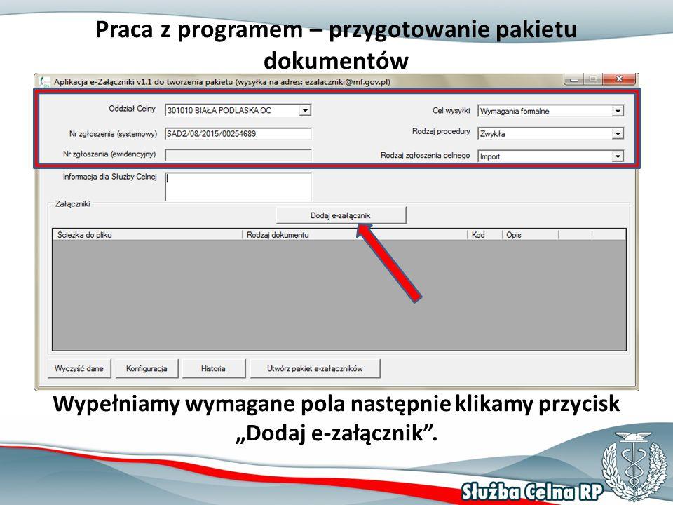 """Praca z programem – przygotowanie pakietu dokumentów Wypełniamy wymagane pola następnie klikamy przycisk """"Dodaj e-załącznik ."""