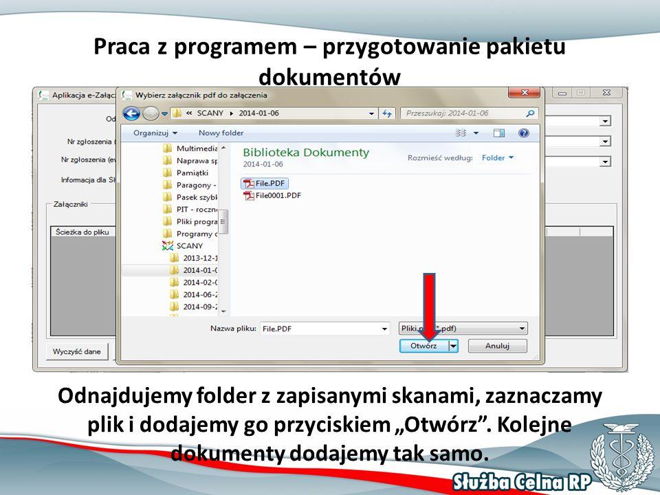 """Praca z programem – przygotowanie pakietu dokumentów Odnajdujemy folder z zapisanymi skanami, zaznaczamy plik i dodajemy go przyciskiem """"Otwórz ."""