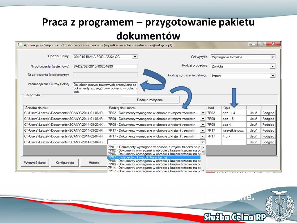 Praca z programem – przygotowanie pakietu dokumentów Kodujemy załączone skany zgodnie z polem 44 zgłoszenia celnego oraz dodajemy opisy o ile to konieczne.
